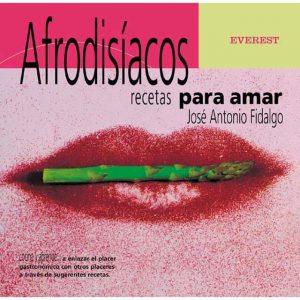 AFRODISIACOS: RECETAS PARA AMAR