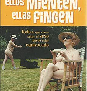 CUANDO ELLOS MIENTEN, ELLAS FINGEN
